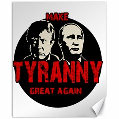 Make Tyranny Great Again Canvas 16  X 20   by Valentinaart