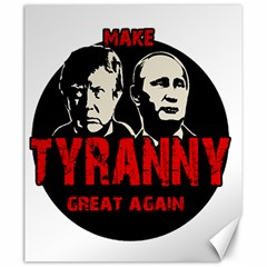 Make Tyranny Great Again Canvas 20  X 24   by Valentinaart