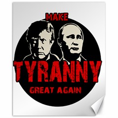 Make Tyranny Great Again Canvas 11  X 14   by Valentinaart