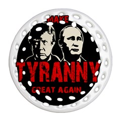 Make Tyranny Great Again Round Filigree Ornament (two Sides) by Valentinaart