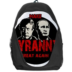 Make Tyranny Great Again Backpack Bag by Valentinaart