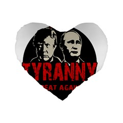 Make Tyranny Great Again Standard 16  Premium Heart Shape Cushions by Valentinaart