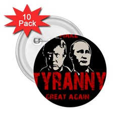 Make Tyranny Great Again 2 25  Buttons (10 Pack)  by Valentinaart