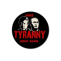 Make Tyranny Great Again Magnet 3  (round) by Valentinaart