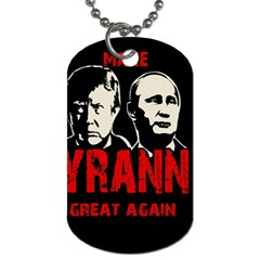 Make Tyranny Great Again Dog Tag (one Side) by Valentinaart
