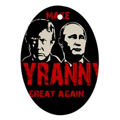 Make Tyranny Great Again Oval Ornament (two Sides) by Valentinaart