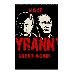 Make Tyranny Great Again Shower Curtain 48  X 72  (small)