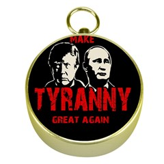 Make Tyranny Great Again Gold Compasses