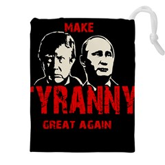 Make Tyranny Great Again Drawstring Pouches (xxl) by Valentinaart