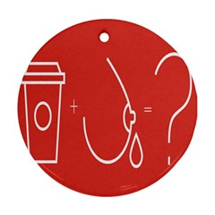 Caffeine And Breastfeeding Coffee Nursing Red Sign Ornament (round) by Mariart