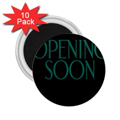 Opening Soon Sign 2 25  Magnets (10 Pack)  by Mariart