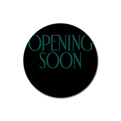 Opening Soon Sign Rubber Coaster (round)  by Mariart