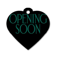 Opening Soon Sign Dog Tag Heart (one Side) by Mariart