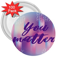 You Matter Purple Blue Triangle Vintage Waves Behance Feelings Beauty 3  Buttons (100 Pack)