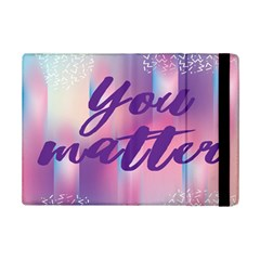 You Matter Purple Blue Triangle Vintage Waves Behance Feelings Beauty Ipad Mini 2 Flip Cases by Mariart
