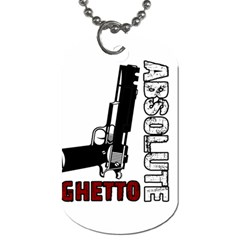 Absolute Ghetto Dog Tag (one Side) by Valentinaart
