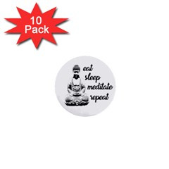 Eat, Sleep, Meditate, Repeat  1  Mini Buttons (10 Pack)  by Valentinaart