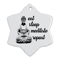Eat, Sleep, Meditate, Repeat  Snowflake Ornament (two Sides) by Valentinaart