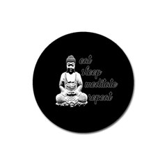 Eat, Sleep, Meditate, Repeat  Magnet 3  (round) by Valentinaart
