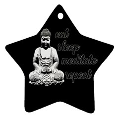 Eat, Sleep, Meditate, Repeat  Star Ornament (two Sides) by Valentinaart