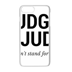 Judge Judy Wouldn t Stand For This! Apple Iphone 7 Plus White Seamless Case