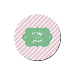 Today Will Be Great Rubber Coaster (round)  by BangZart
