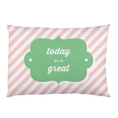 Today Will Be Great Pillow Case by BangZart
