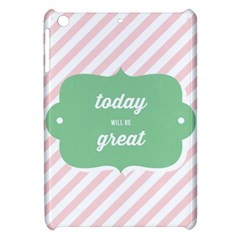 Today Will Be Great Apple Ipad Mini Hardshell Case by BangZart