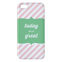 Today Will Be Great Iphone 5s/ Se Premium Hardshell Case by BangZart