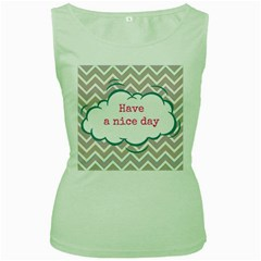 Have A Nice Day Women s Green Tank Top