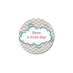 Have A Nice Day Golf Ball Marker (4 Pack) by BangZart
