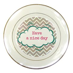 Have A Nice Day Porcelain Plates by BangZart
