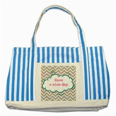 Have A Nice Day Striped Blue Tote Bag by BangZart