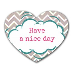 Have A Nice Day Heart Mousepads by BangZart