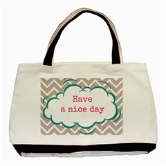 Have A Nice Day Basic Tote Bag (two Sides) by BangZart
