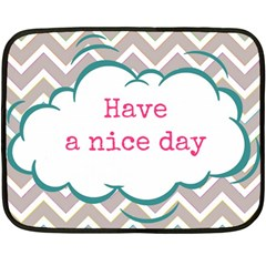 Have A Nice Day Double Sided Fleece Blanket (mini)  by BangZart