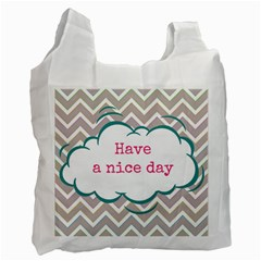 Have A Nice Day Recycle Bag (one Side) by BangZart