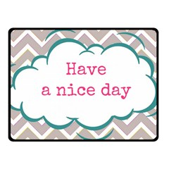 Have A Nice Day Fleece Blanket (small) by BangZart