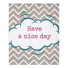 Have A Nice Day Shower Curtain 60  X 72  (medium)  by BangZart