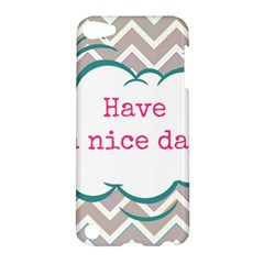 Have A Nice Day Apple Ipod Touch 5 Hardshell Case by BangZart