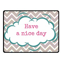 Have A Nice Day Double Sided Fleece Blanket (small)  by BangZart