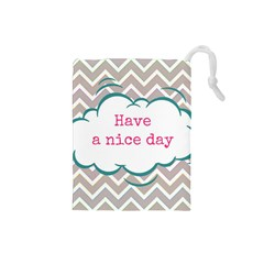 Have A Nice Day Drawstring Pouches (small)  by BangZart