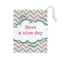 Have A Nice Day Drawstring Pouches (large)