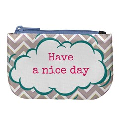 Have A Nice Day Large Coin Purse by BangZart