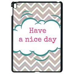 Have A Nice Day Apple Ipad Pro 9 7   Black Seamless Case by BangZart