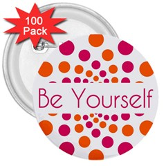 Be Yourself Pink Orange Dots Circular 3  Buttons (100 Pack)  by BangZart