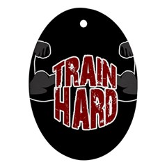 Train Hard Oval Ornament (two Sides) by Valentinaart