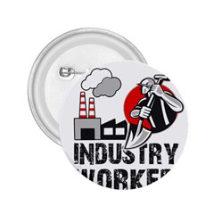 Industry Worker  2 25  Buttons by Valentinaart