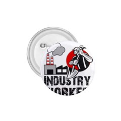 Industry Worker  1 75  Buttons by Valentinaart