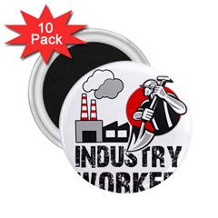 Industry Worker  2 25  Magnets (10 Pack)  by Valentinaart